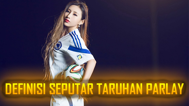 Definisi Dari Game Bola Mix Parlay